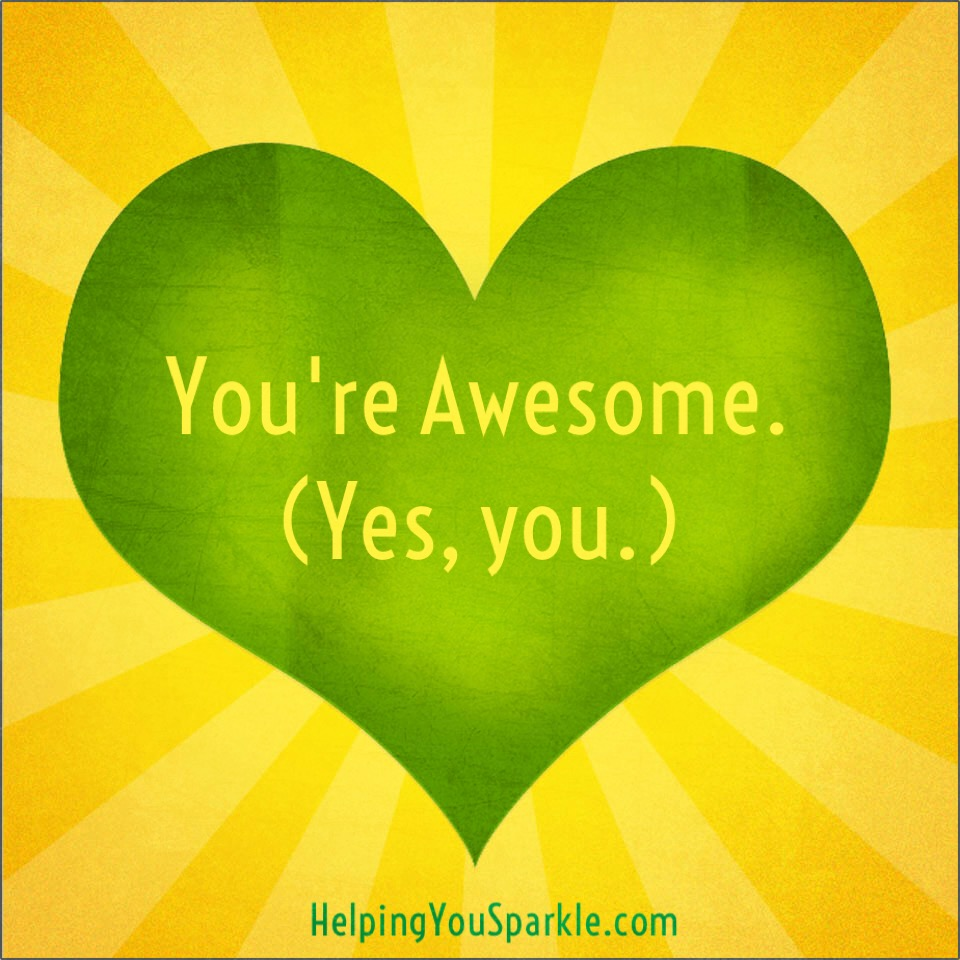 You're awesome. (Yes, you)