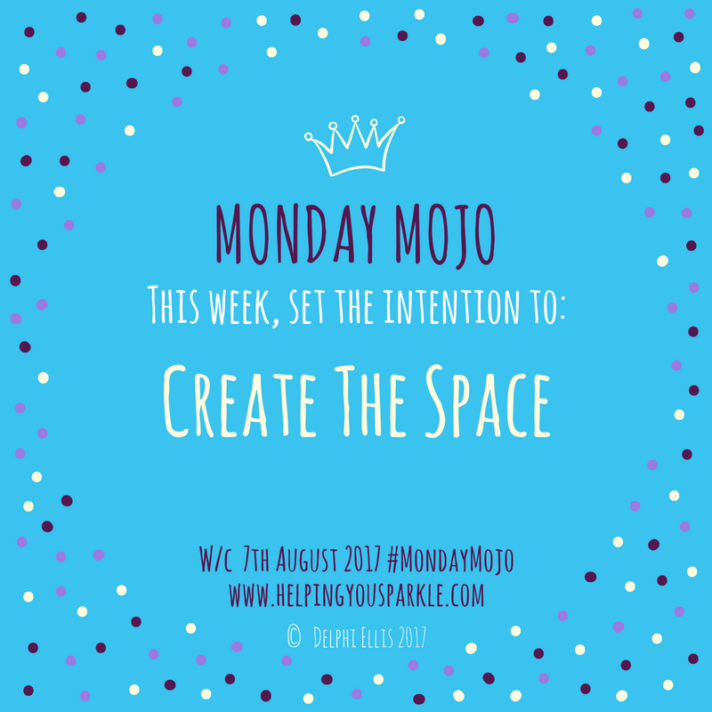 Monday Mojo – Create the Space