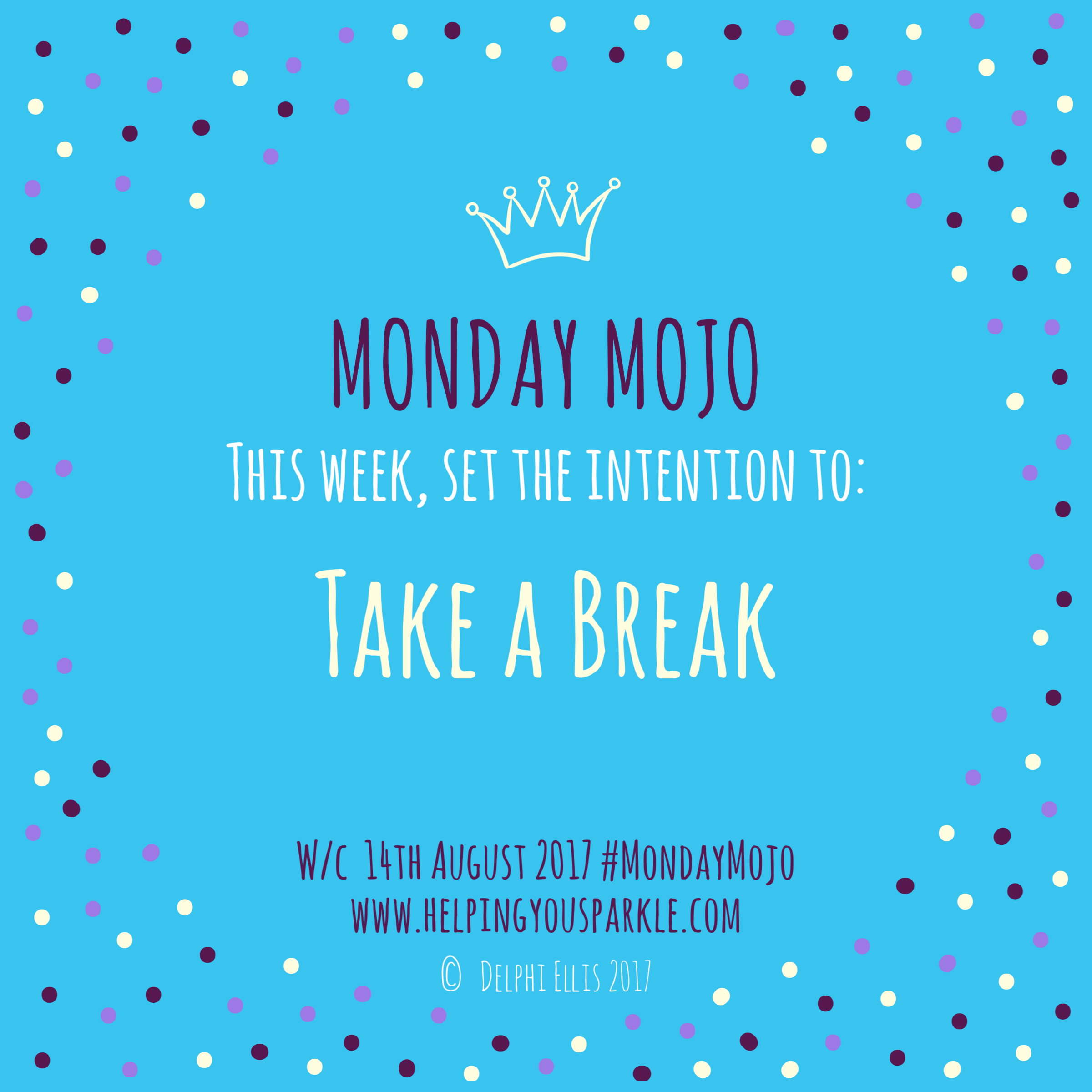 Monday Mojo – Take a Break