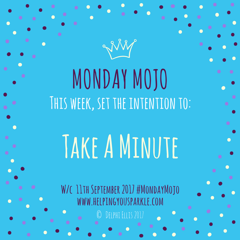 Monday Mojo – Take a Minute