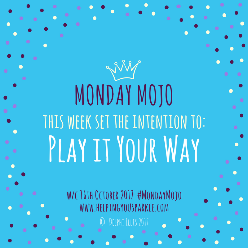 Monday Mojo – Play it your way