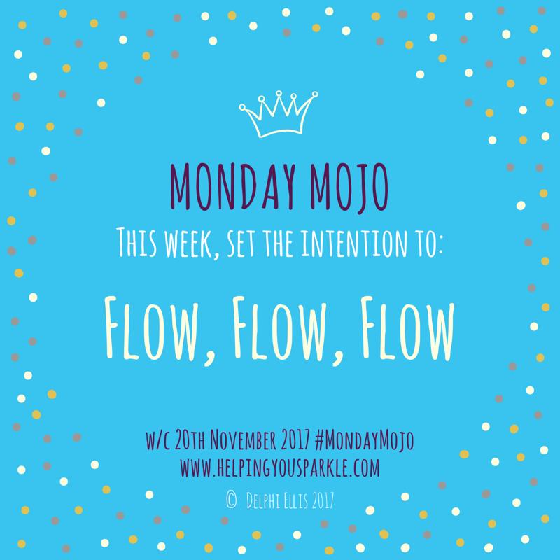 Monday Mojo – Flow, Flow, Flow