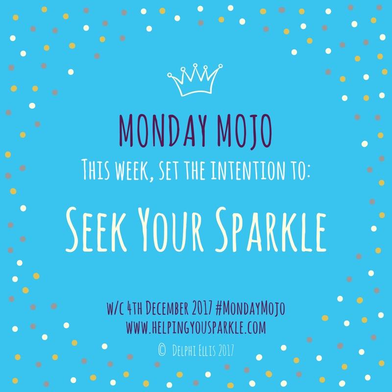 Monday Mojo – Seek Your Sparkle