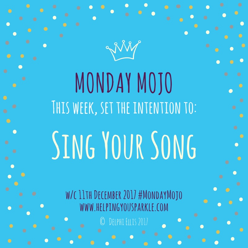 Monday Mojo – Sing Your Song