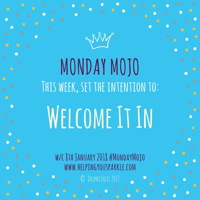 Monday Mojo – Welcome it in