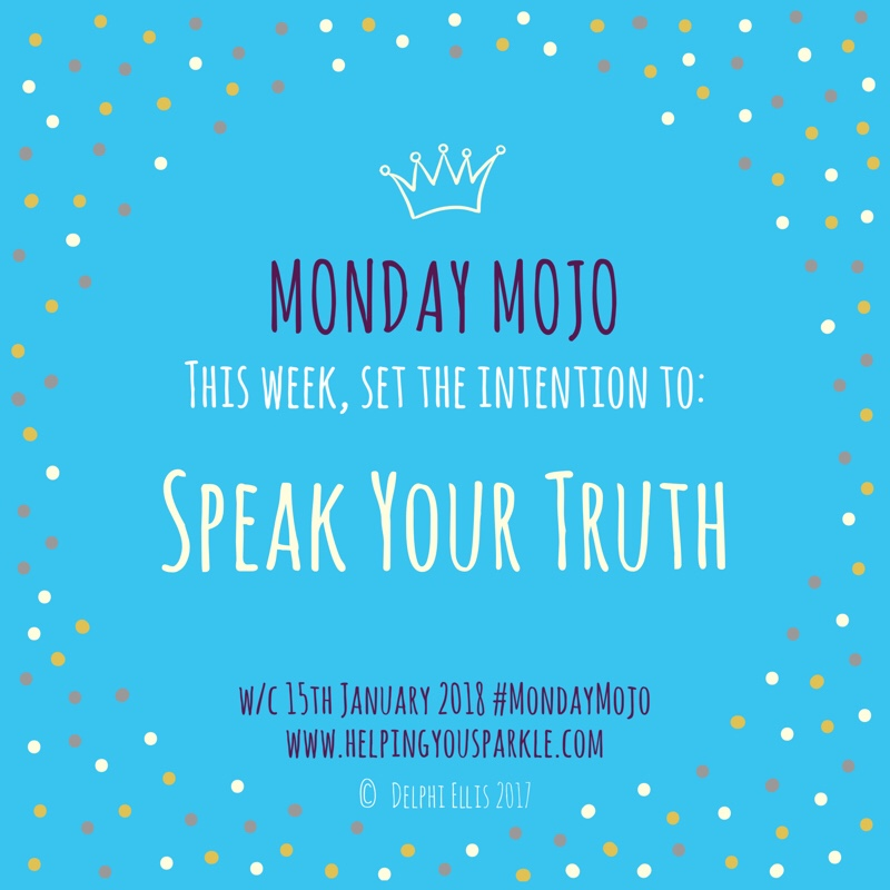 Monday Mojo – Speak Your Truth