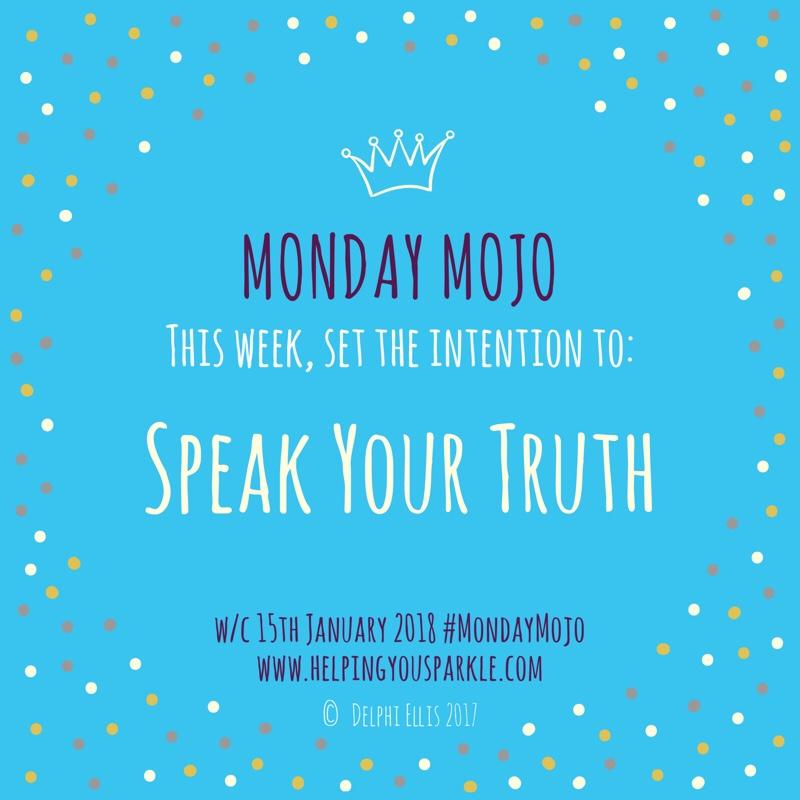 Monday Mojo – Speak Your Truth