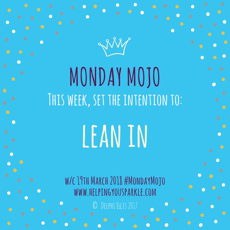 Monday Mojo – Lean In