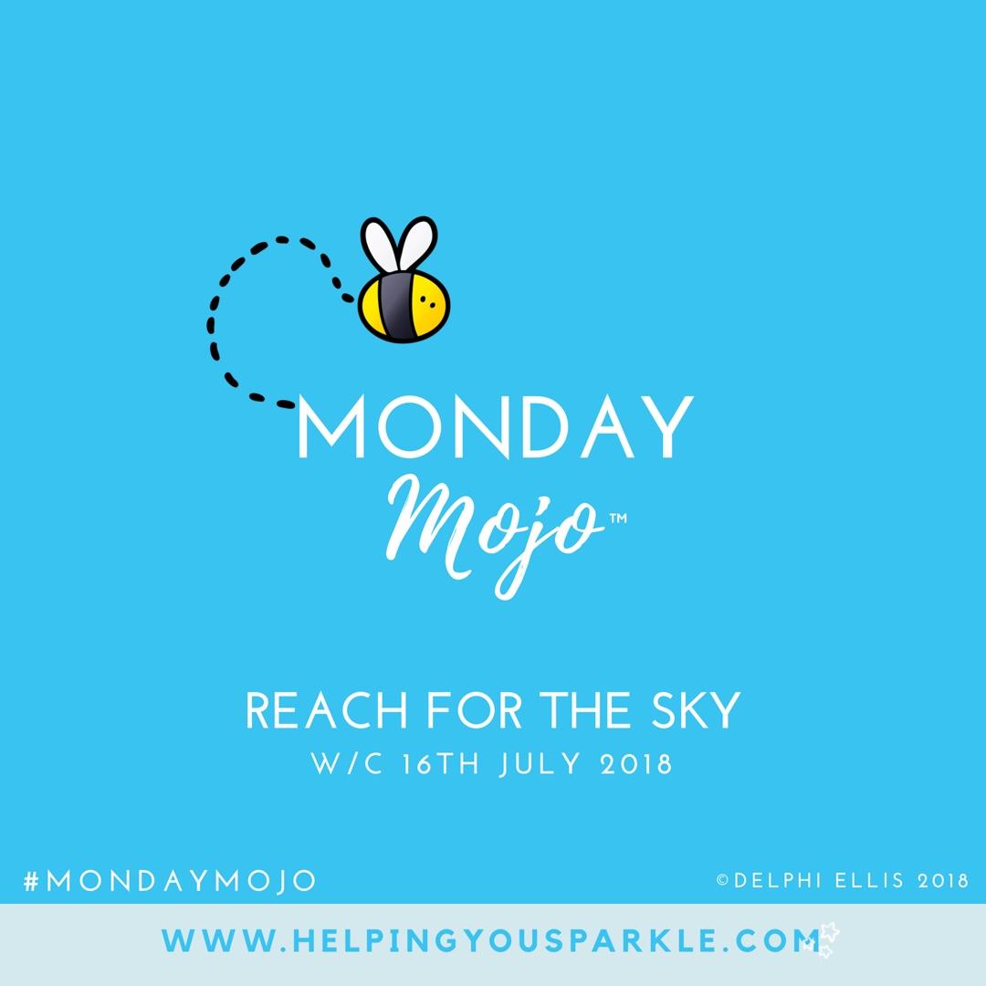 Monday Mojo – Reach for the Sky